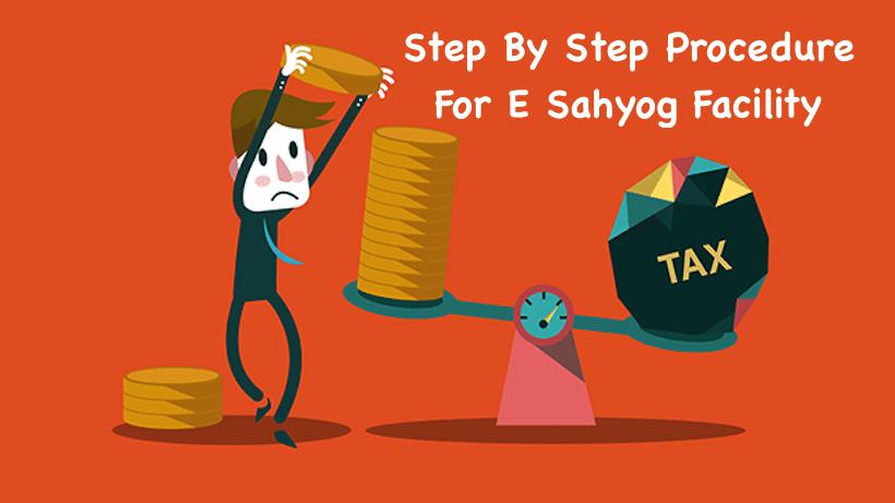 Step By Step Procedure For E Sahyog Facility