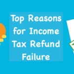 Top Reasons for Income Tax Refund Failure