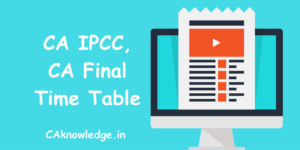 CA Final Time Table, CA IPCC Time Table New