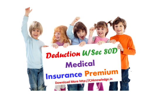 Deduction Us 80D Medical Insurance premium CAknowledhe.in