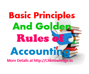 Basic Principles and Golden Rules of Accounting