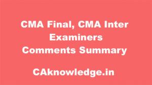 CMA Final, CMA Inter Examiners Comments Summary