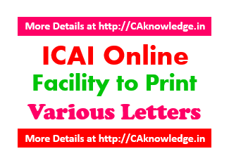 ICAI Online Facility to Print Various Letters