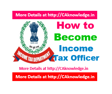 How to become an Income Tax officer CAknowledge