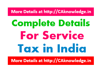 Complete Details for Service Tax