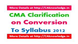 CMA Clarification on Conversion to Syllabus 2012