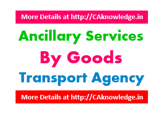 Ancillary services by Goods Transport Agency