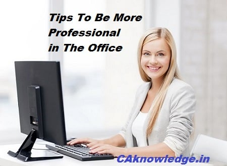 Tips To Be More Professional in The Office