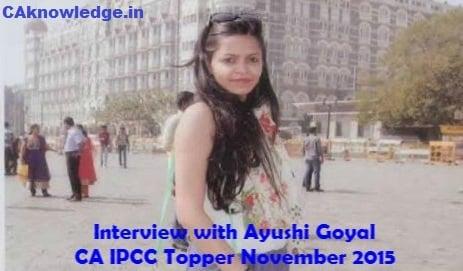 Interview with Ayushi Goyal - CA IPCC Topper Nov 2015