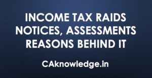 Income Tax Raids, Notices, Assessments