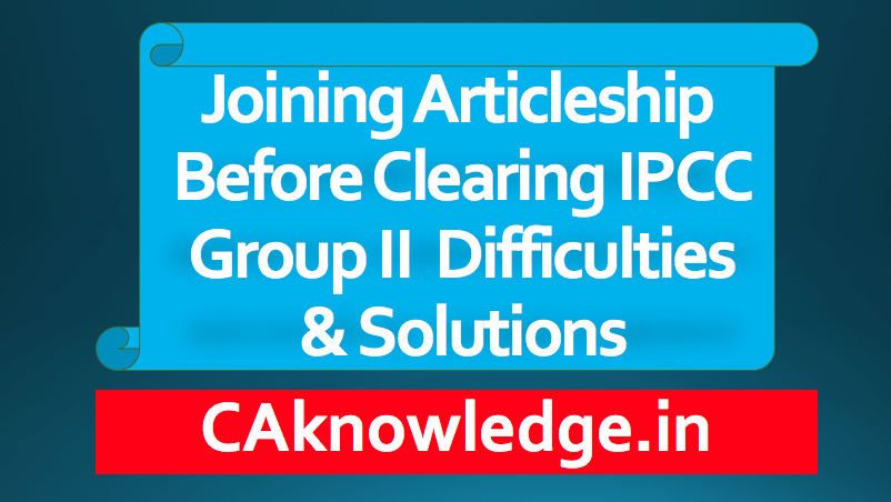 Joining Articleship before clearing IPCC Group II