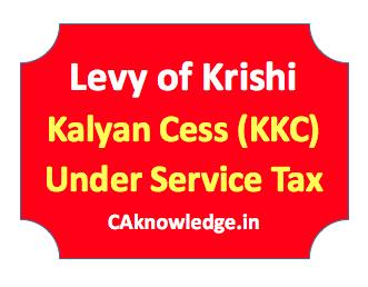 Levy of Krishi Kalyan Cess (KKC) under Service Tax