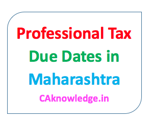 Professional Tax Due Dates in Maharashtra