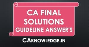 CA Final Suggested Answers