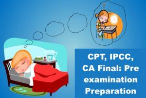 CPT, IPCC, CA Final - Pre-examination Preparation