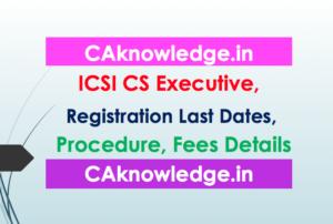 CS Executive Last Date for Registration