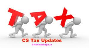 CS Tax Updates