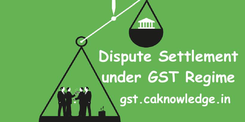Dispute Settlement under GST
