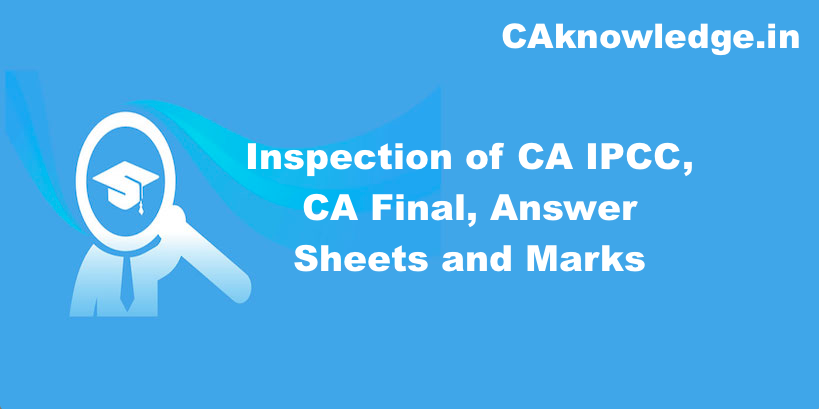 Inspection of CA IPCC, CA Final Answer Sheets, Marks