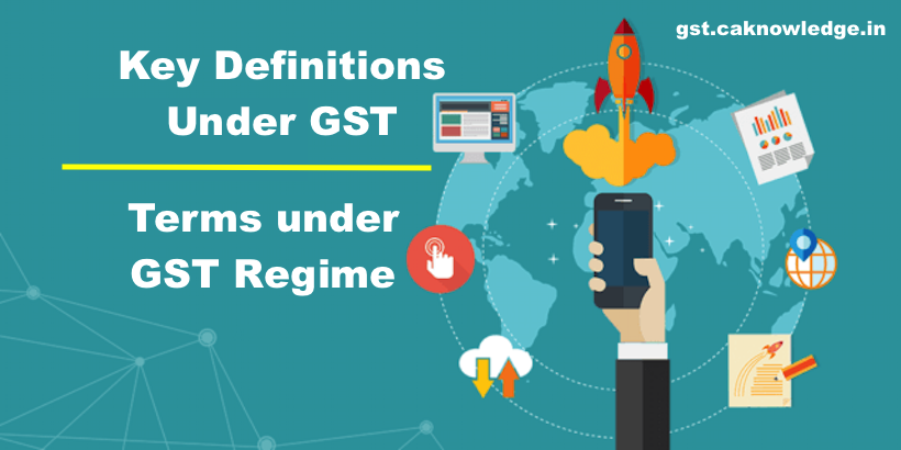 Key Definitions Under GST