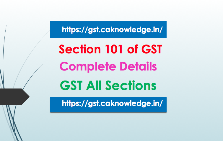 Section 101 of GST