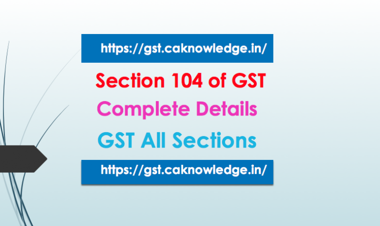 Section 104 of GST