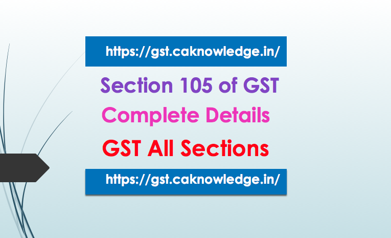 Section 105 of GST