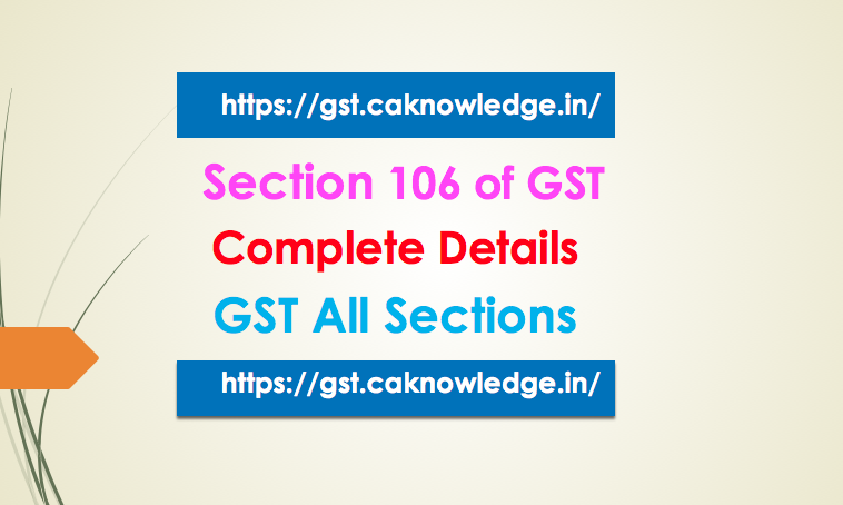 Section 106 of GST