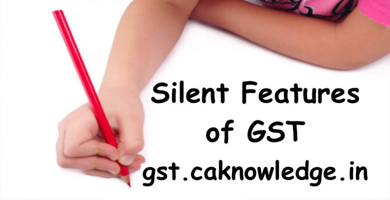 Silent Features of GST