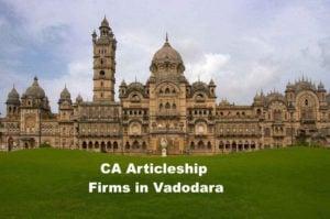 CA Articleship Firms Vadodara