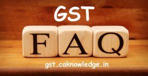 GST FAQ's