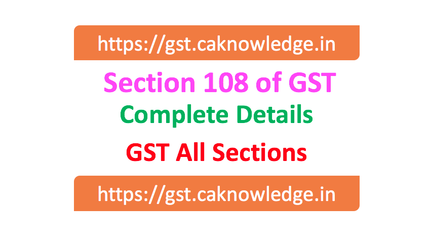 Section 108 of GST