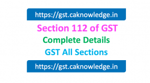 Section 112 of GST