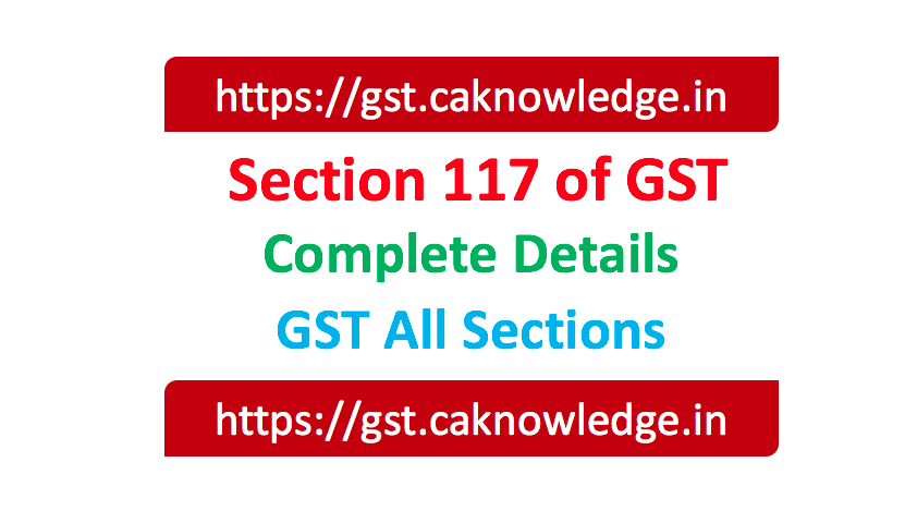 Section 117 of GST