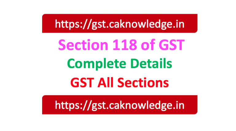 Section 118 of GST