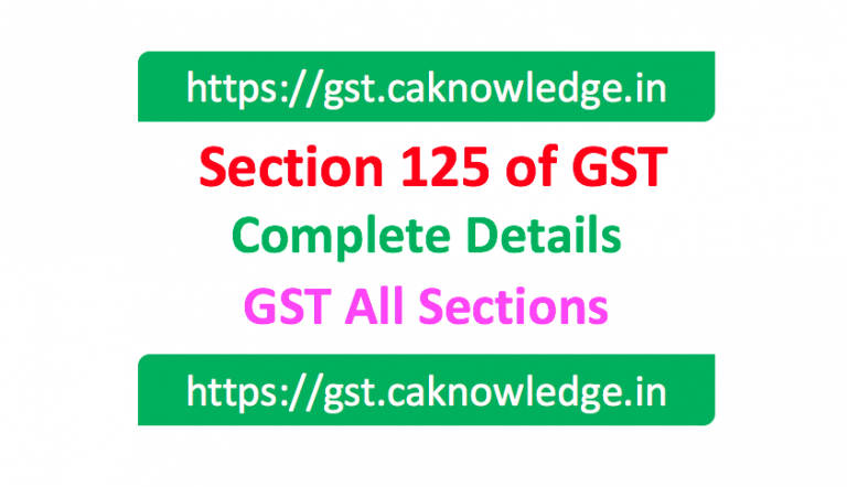 Section 125 of GST