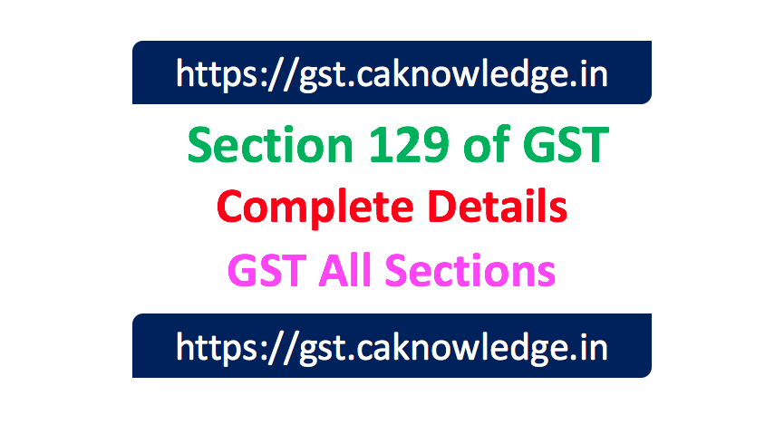 Section 129 of GST