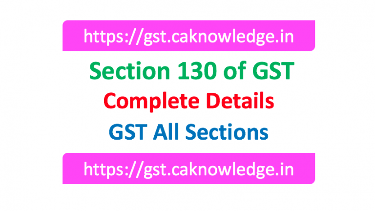 Section 130 of GST