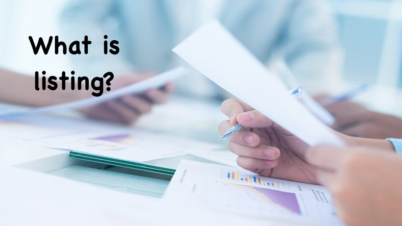 What is listing, its Importance and Benefits of listing