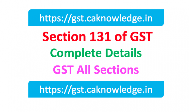 Section 131 of GST