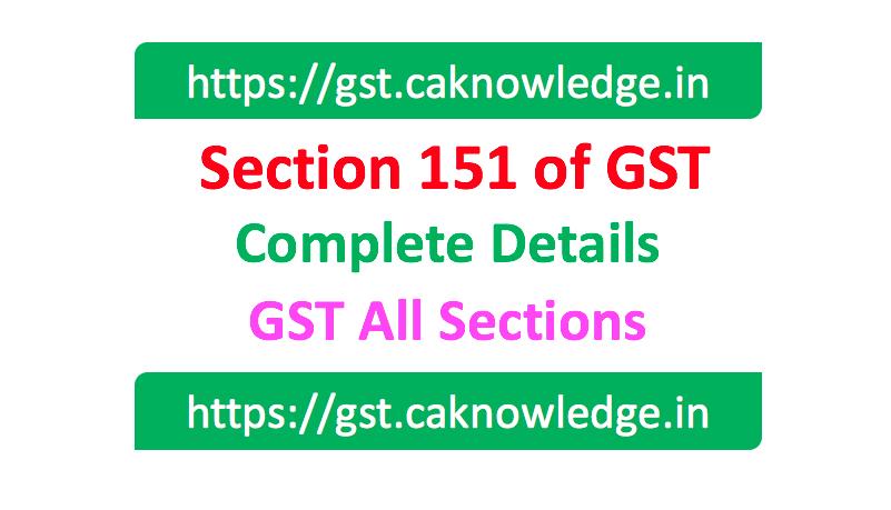 Section 151 of GST