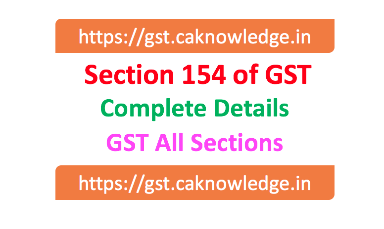 Section 154 of GST