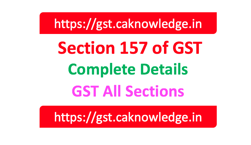 Section 157 of GST