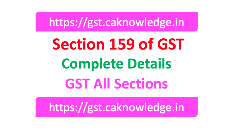 Section 159 of GST