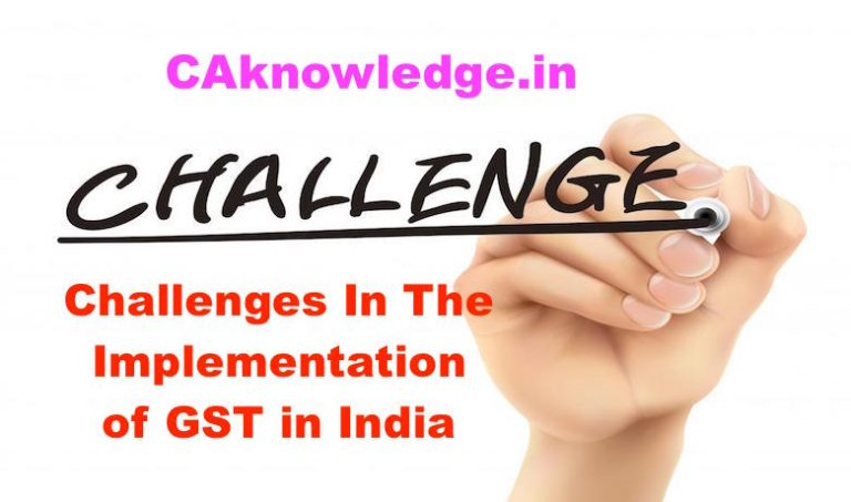 Why GST For India, Challenges for Success in India an Analysis