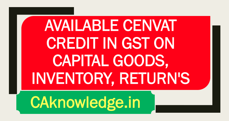 CENVAT Credit in GST