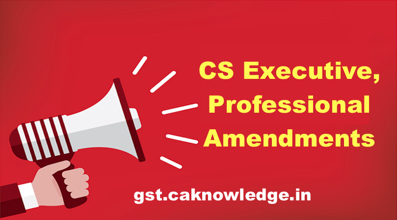 CS Executive, Professional Amendments
