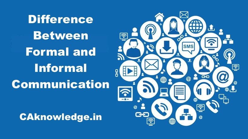 difference between formal and informal communication Business consi has been provided an article on difference between formal communication and informal communication.