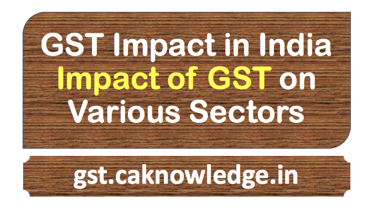 GST Impact in India, Impact of GST