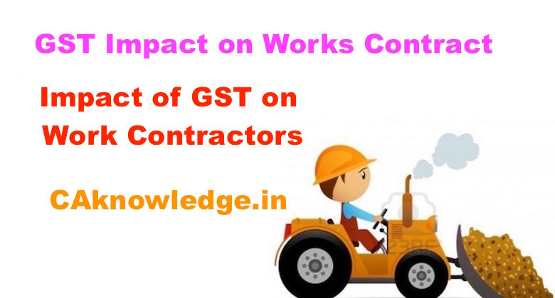GST Impact on Works Contract